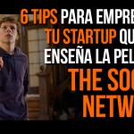 "6 tips para emprender que nos enseña la película ""The Social Network"""