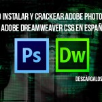 Como instalar y crackear Adobe Photoshop y Dreamweaver CS6 en español