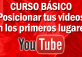 Como posicionar videos en los primeros lugares de YOU TUBE