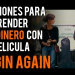 "Lecciones para emprender sin dinero con la película  ""Begin Again"" Descarga GRATIS al final."